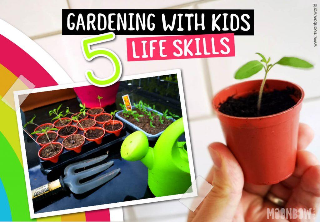 Gardening with Kids - 5 Life Skills.